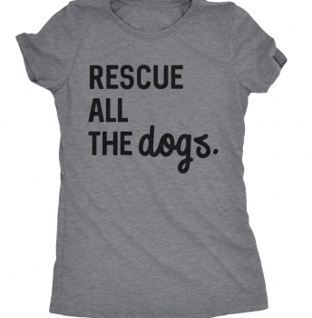 Rescue All The Dogs Women's T-Shirt